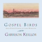 Gospel Birds Lib/E: And Other Stories of Lake Wobegon Cover Image