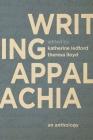 Writing Appalachia: An Anthology Cover Image