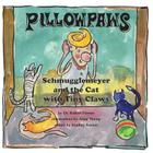 Pillowpaws: Schmugglemeyer and the Cat with Tiny Claws Cover Image