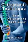 Chiropractic Technique: Self Adjustment Made Easy Cover Image