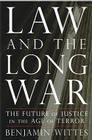 Law and the Long War: The Future of Justice in the Age of Terror Cover Image