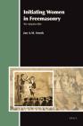 Initiating Women in Freemasonry: The Adoption Rite (Aries Book #13) Cover Image