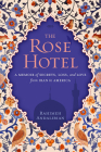 The Rose Hotel: A Memoir of Secrets, Loss, and Love from Iran to America Cover Image