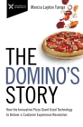 The Domino's Story: How the Innovative Pizza Giant Used Technology to Deliver a Customer Experience Revolution Cover Image