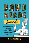 Band Nerds Awards: Nominations from the 13th Chair Trombone Player Cover Image