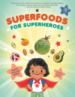 Superfoods for Superheroes Cover Image