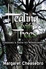 Healing with Trees: Finding a Path to Wholeness Cover Image