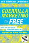 Guerrilla Marketing for Free: Dozens of No-Cost Tactics to Promote Your Business and Energize Your Profits Cover Image