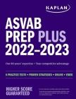 ASVAB Prep Plus 2022–2023: 6 Practice Tests + Proven Strategies + Online + Video (Kaplan Test Prep) Cover Image