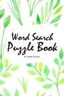 Word Search Puzzle Book (Random Words) (6x9 Puzzle Book / Activity Book) Cover Image