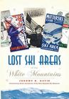 Lost Ski Areas of the White Mountains Cover Image