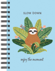 Sloth Journal - Slow Down: Enjoy the Moment (Journal / Notebook / Diary) Cover Image