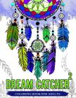 Dream Catcher Coloring Book For Adults: Native American Dream Catcher & Feather Designs for all ages Cover Image