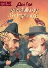 Que Fue La Batalla de Gettysburg? (What Was...) Cover Image
