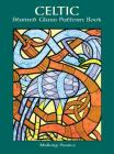 Celtic Stained Glass Pattern Book (Dover Pictorial Archives) Cover Image