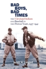 Bad Boys, Bad Times: The Cleveland Indians and Baseball in the Prewar Years, 1937–1941 Cover Image