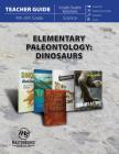 Elementary Paleontology: Dinosaurs (Teacher Guide) Cover Image
