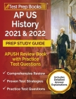 AP US History 2021 and 2022 Prep Study Guide: APUSH Review Book with Practice Test Questions [Includes Detailed Answer Explanations] Cover Image