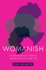 Womanish: A Grown Black Woman Speaks on Love and Life Cover Image
