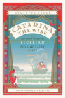 Catarina the Wise and Other Wondrous Sicilian Folk and Fairy Tales Cover Image
