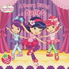 A Berry Bitty Ballet Cover Image