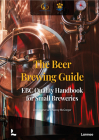 The Beer Brewing Guide: The Ebc Quality Handbook for Small Breweries Cover Image