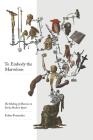 To Embody the Marvelous: The Making of Illusions in Early Modern Spain Cover Image