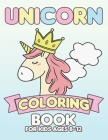 Unicorn Coloring Book for Kids Ages 8-12: Cool Gifts Idea for Mom Dad in Childrens Birthday Cover Image