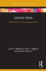 Grupo Prisa: Media Power in Contemporary Spain Cover Image