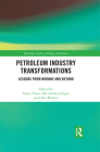 Petroleum Industry Transformations: Lessons from Norway and Beyond (Routledge Studies in Energy Transitions) Cover Image