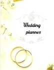 Wedding planner: Wedding planner: Extremely useful Wedding Planner with all the Essential Tools to Plan the Big Day Planner and Organiz Cover Image