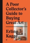 A Poor Collector's Guide to Buying Great Art Cover Image