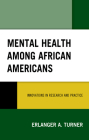 Mental Health Among African Americans: Innovations in Research and Practice Cover Image