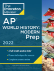Princeton Review AP World History: Modern Prep, 2022: Practice Tests + Complete Content Review + Strategies & Techniques (College Test Preparation) Cover Image