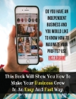 Do You Have An Independent Business And You Would Like To Know How To Maximize Your Profits? USE INSTAGRAM!: This Book Will Show You How To Make Your Cover Image