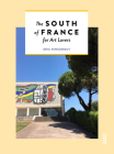 The South of France for Art Lovers Cover Image