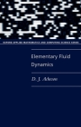 Elementary Fluid Dynamics (Oxford Applied Mathematics and Computing Science) Cover Image
