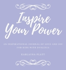 Inspire Your Power: An inspirational journal of love and joy for kids with dyslexia Cover Image
