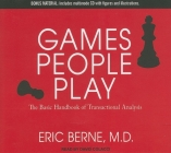 Games People Play: The Basic Handbook of Transactional Analysis Cover Image
