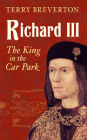 Richard III: The King in the Car Park Cover Image
