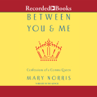 Between You and Me: Confessions of Comma Queen Cover Image