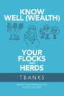Know Well (Wealth) Your Flocks and Herds: Know Your Finances and Get out of Debt Cover Image
