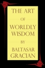 The Art of Worldly Wisdom Cover Image