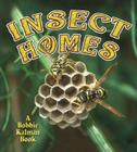 Insect Homes (World of Insects (Crabtree Publishing Paperback)) Cover Image