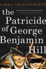 The Patricide of George Benjamin Hill: A Novel Cover Image