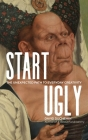 Start Ugly: The Unexpected Path to Everyday Creativity Cover Image