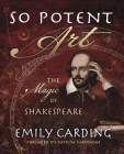 So Potent Art: The Magic of Shakespeare Cover Image