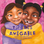 Tu Eres Amigable = You Are Friendly Cover Image