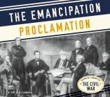 The Emancipation Proclamation (Essential Library of the Civil War) Cover Image