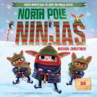 North Pole Ninjas: MISSION: Christmas! Cover Image